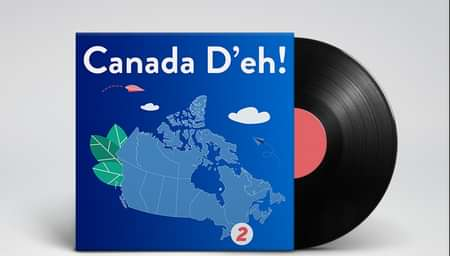 A record in a 'Canada D'eh' sleeve