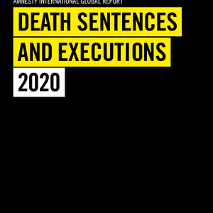 Amnesty International Global Report: Executions Worldwide Fewest in a Decade, Death Sentences Fall More Than One Third in 2020