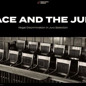 Equal Justice Initiative Releases Report on Racial Discrimination in Jury Selection