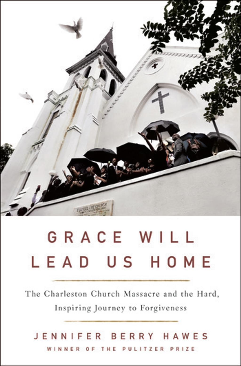 "BOOKS: ""Grace Will Lead Us Home"" Explores the Aftermath of Charleston Shooting"