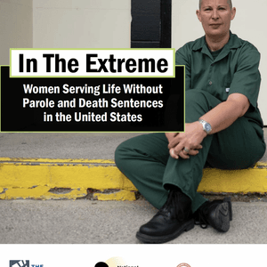 Report: More Women Serving Extreme Sentences in the United States
