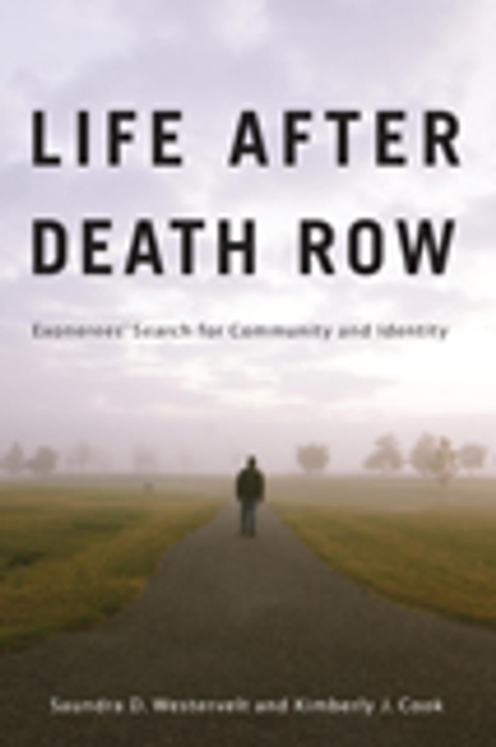 """BOOKS: """"Life After Death Row: Exonerees' Search for Community and Identity"""""""