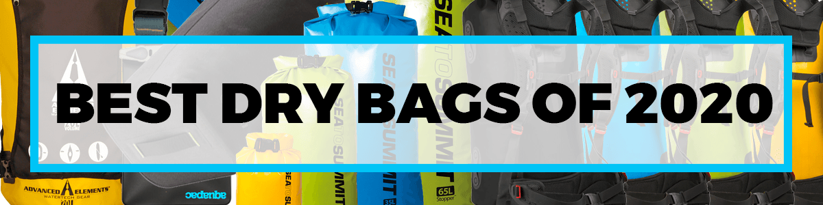 Best Dry Bags of 2020
