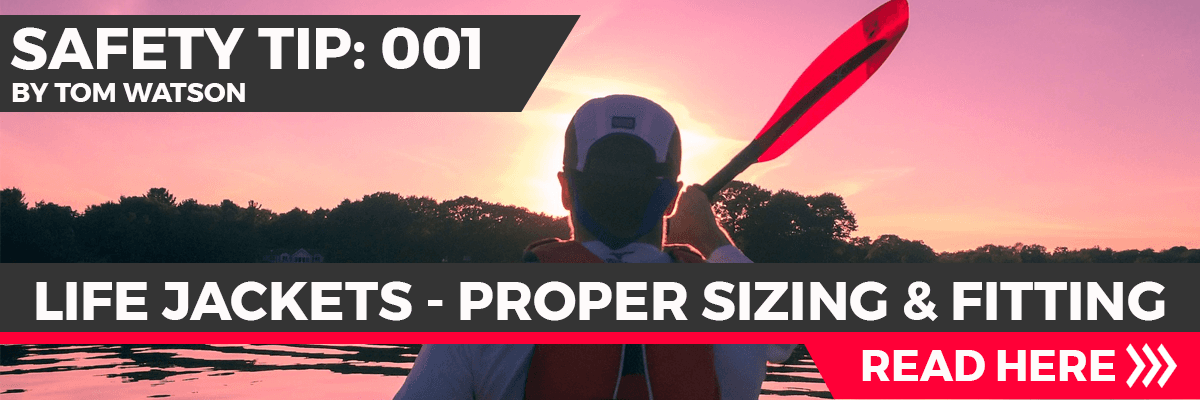 Life Jackets - Proper Sizing & Fitting