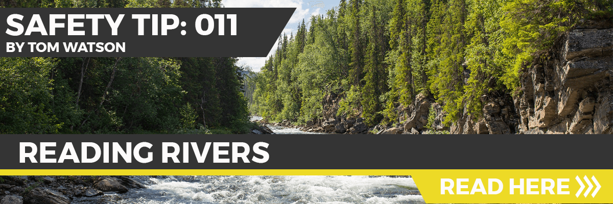 Safety Tip 011 - Reading Rivers