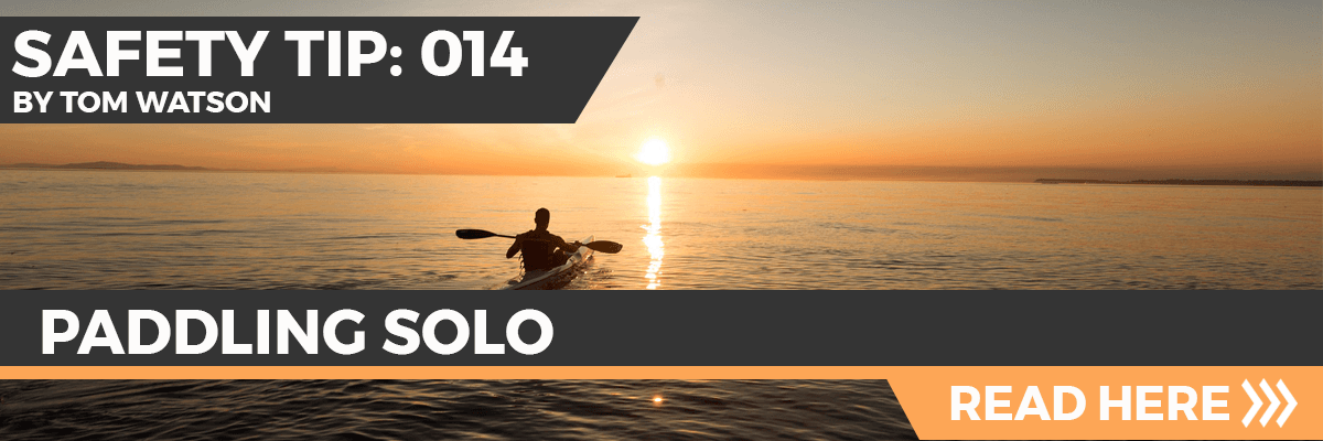 Safety Tip 014 - Paddling Solo