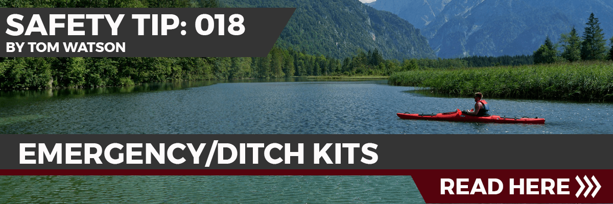 Safety Tip 018: Emergency/Ditch Kits