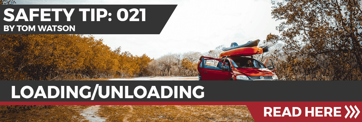 Safety Tip 021 - Loading/Unloading