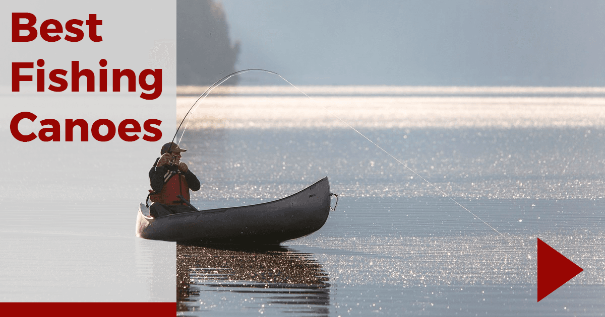Best Fishing Canoes