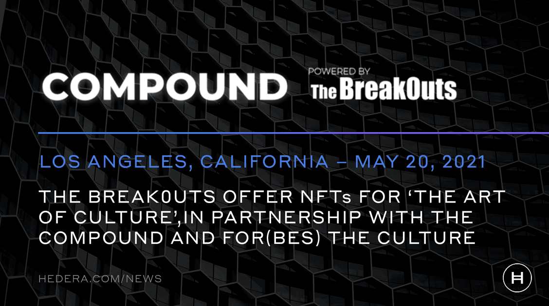 The Break0uts, Built on the Hedera Network, Offers NFTs for 'The Art of Culture', in Partnership with The Compound and For(bes) The Culture