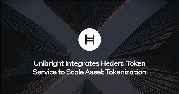 HH Meta Unibright Integrates Hedera Token Service to Scale Asset Tokenization