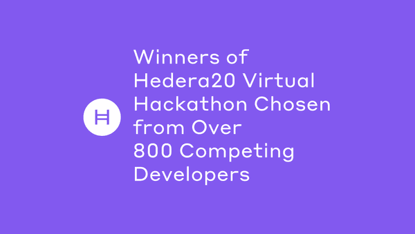 Winners Of Hedera20 Virtual Hackathon Chosen From Over 800 Competing Developers