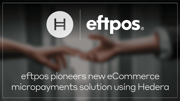 Eftpos Pioneers New E Commerce Micropayments Solution Using Hedera Hashgraph