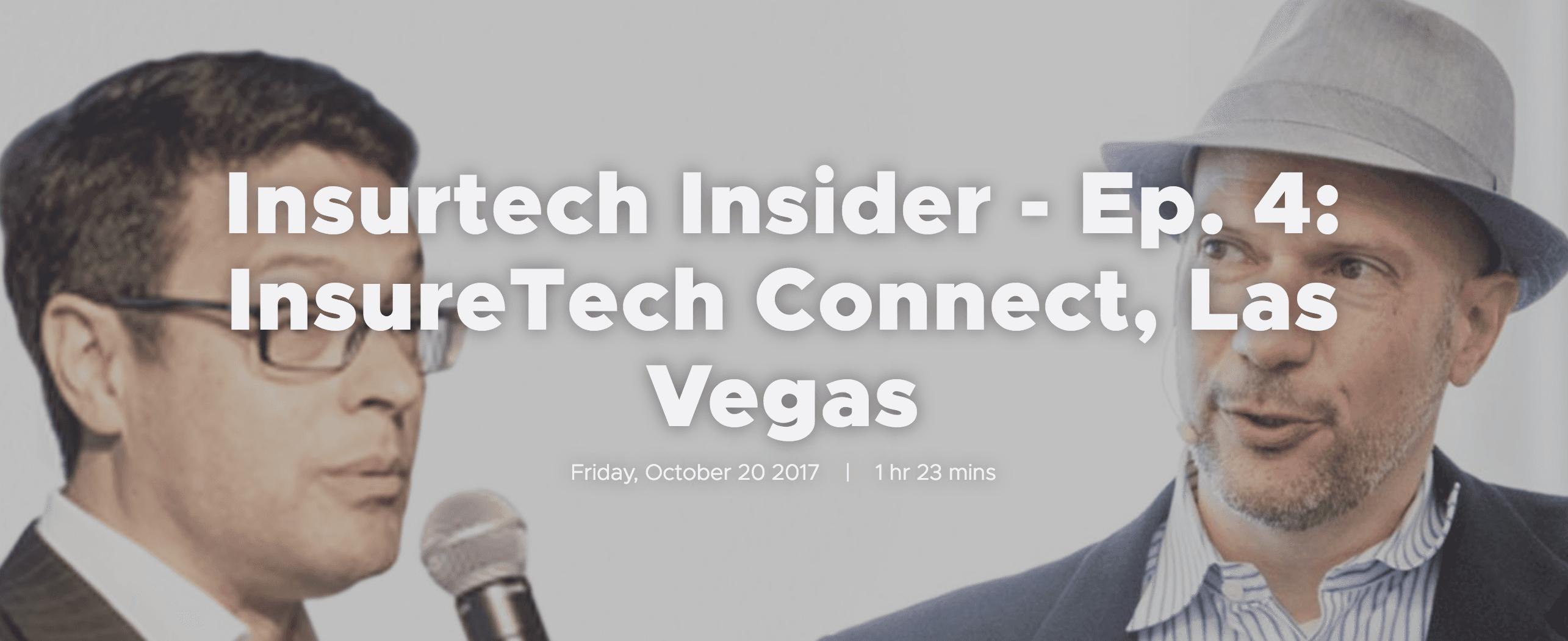 Listen to Insurtech Insider - Ep. 4: InsureTech Connect, Las Vegas