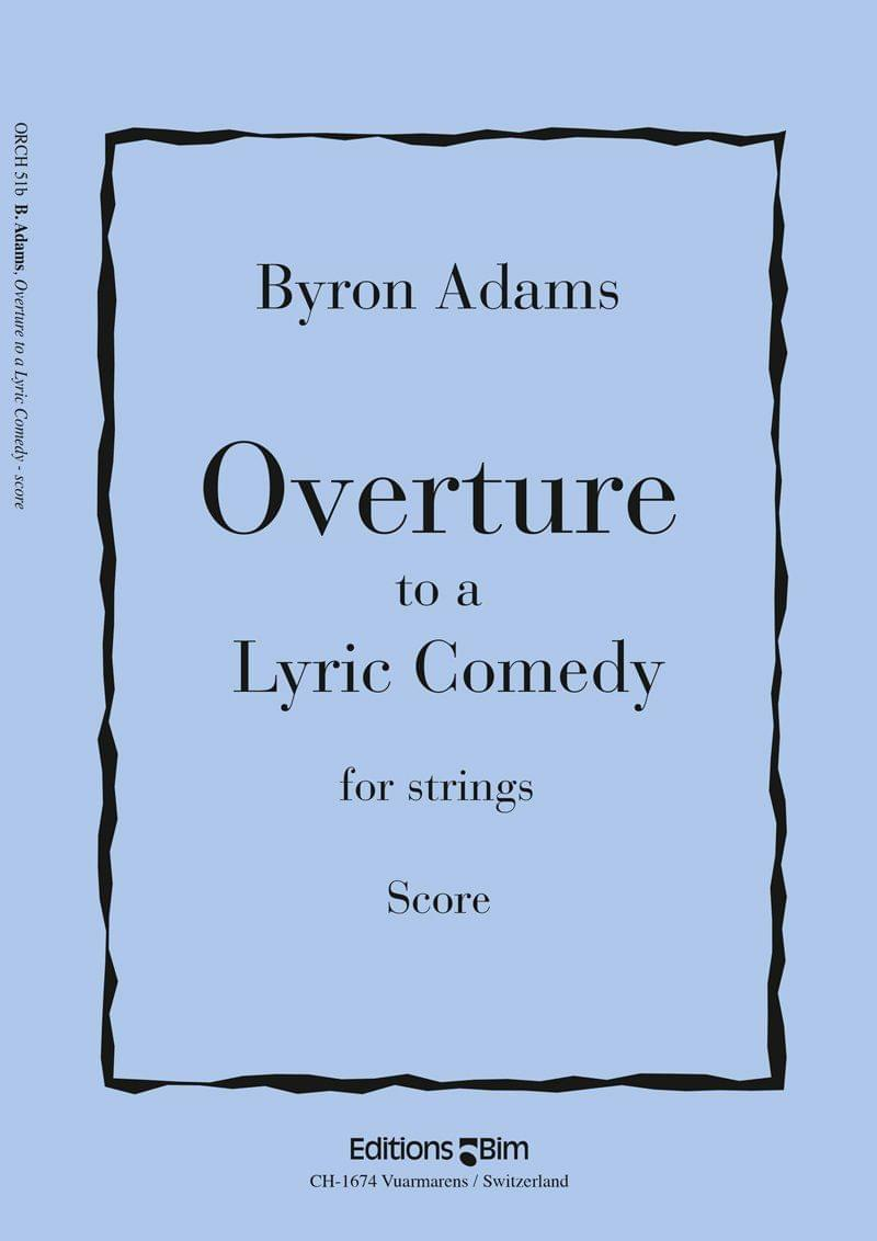 Byron Adams, Overture To A Lyric Comedy for string orchestra