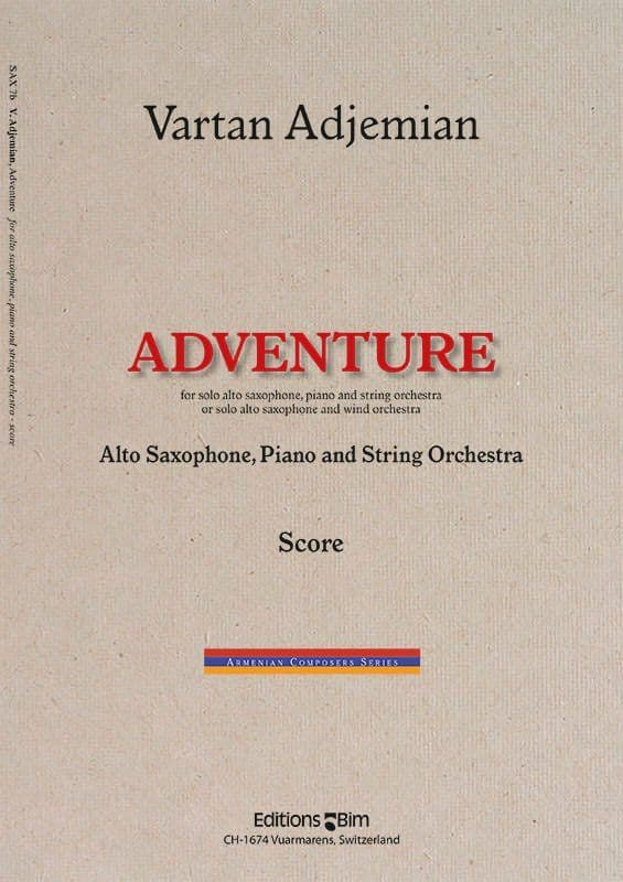 Vartan Adjemian, Adventure for alto saxophone and string orchestra or wind orchestra or piano reduction