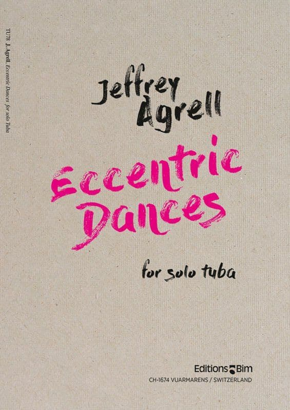 Jeffrey Agrell, Eccentric Dances for tuba solo