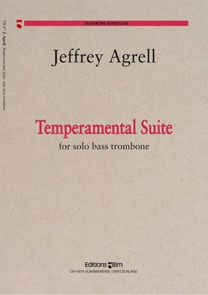 Jeffrey Agrell, Temperamental Suite for bass trombone solo