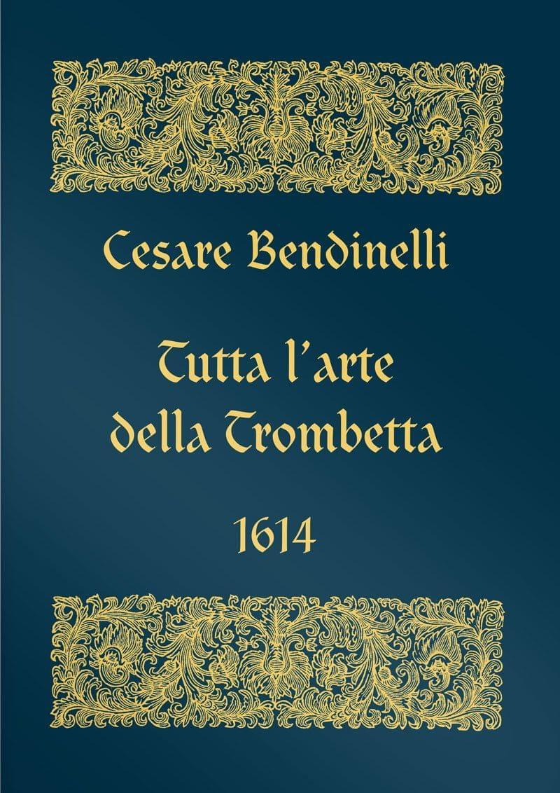 Bendinelli Cesare Tutta L Arte Della Trombetta Tp301