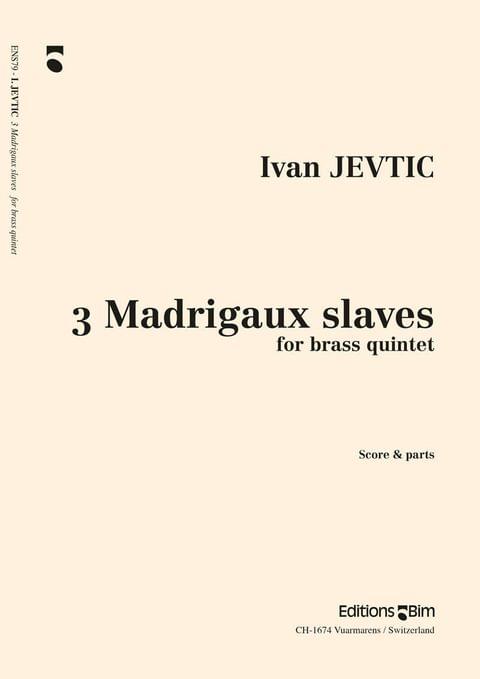 Jevtic Ivan 3 Madrigaux Slaves Ens79