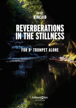 Kincaid Rachel Reverberation In The Stillness Tp262