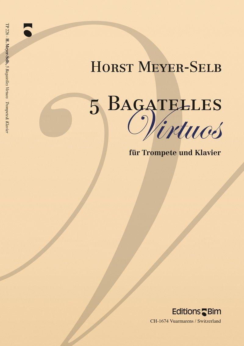 Meyer Selb Horst 5 Bagatelles Virtuos Tp226