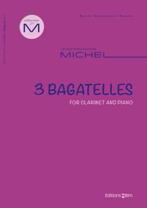 Michel Jean Francois 3 Bagatelles For Clarinet Cl36