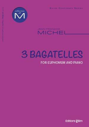 Michel Jean Francois 3 Bagatelles For Euphonium Tu175