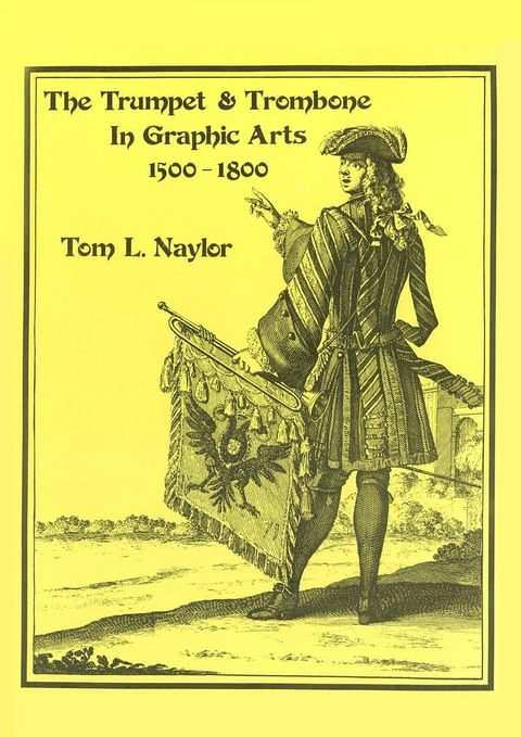 Naylor Tom The Trumpet And The Trombone In Graphic Arts Br P14