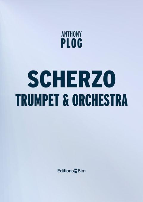 Plog Anthony Scherzo Trumpet Orchestra TP314