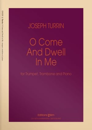 Turrin  Joseph  O  Come And  Dwell In  Me  Ens205
