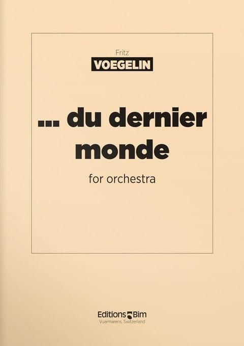 Voegelin  Fritz  Du  Dernier  Monde  Orch27