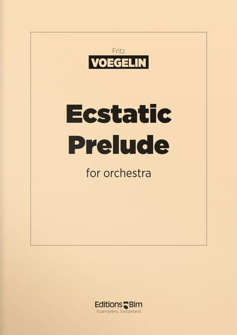Voegelin  Fritz  Ecstatic  Prelude  Orch15