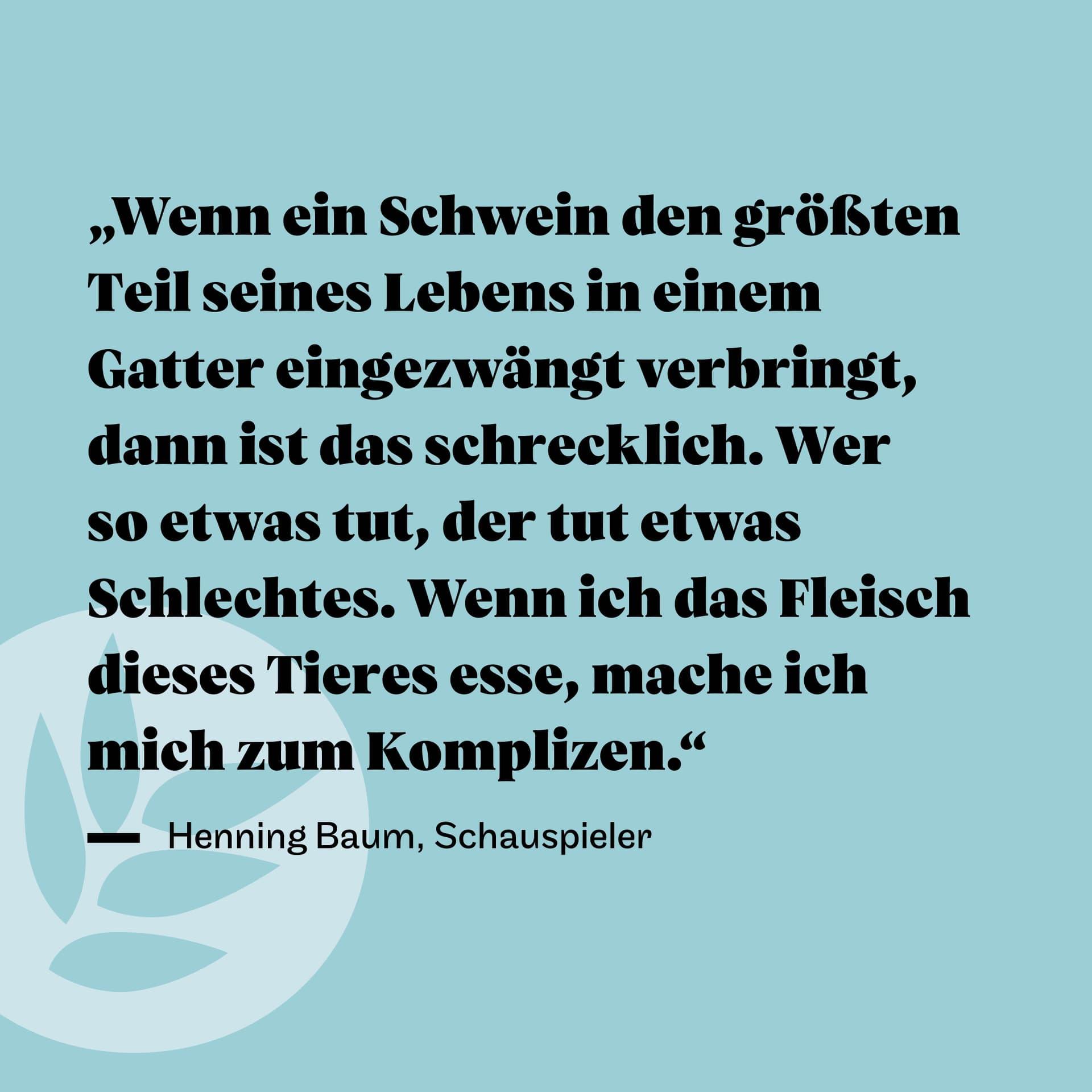 Henning Baum Zitat Massentierhaltung