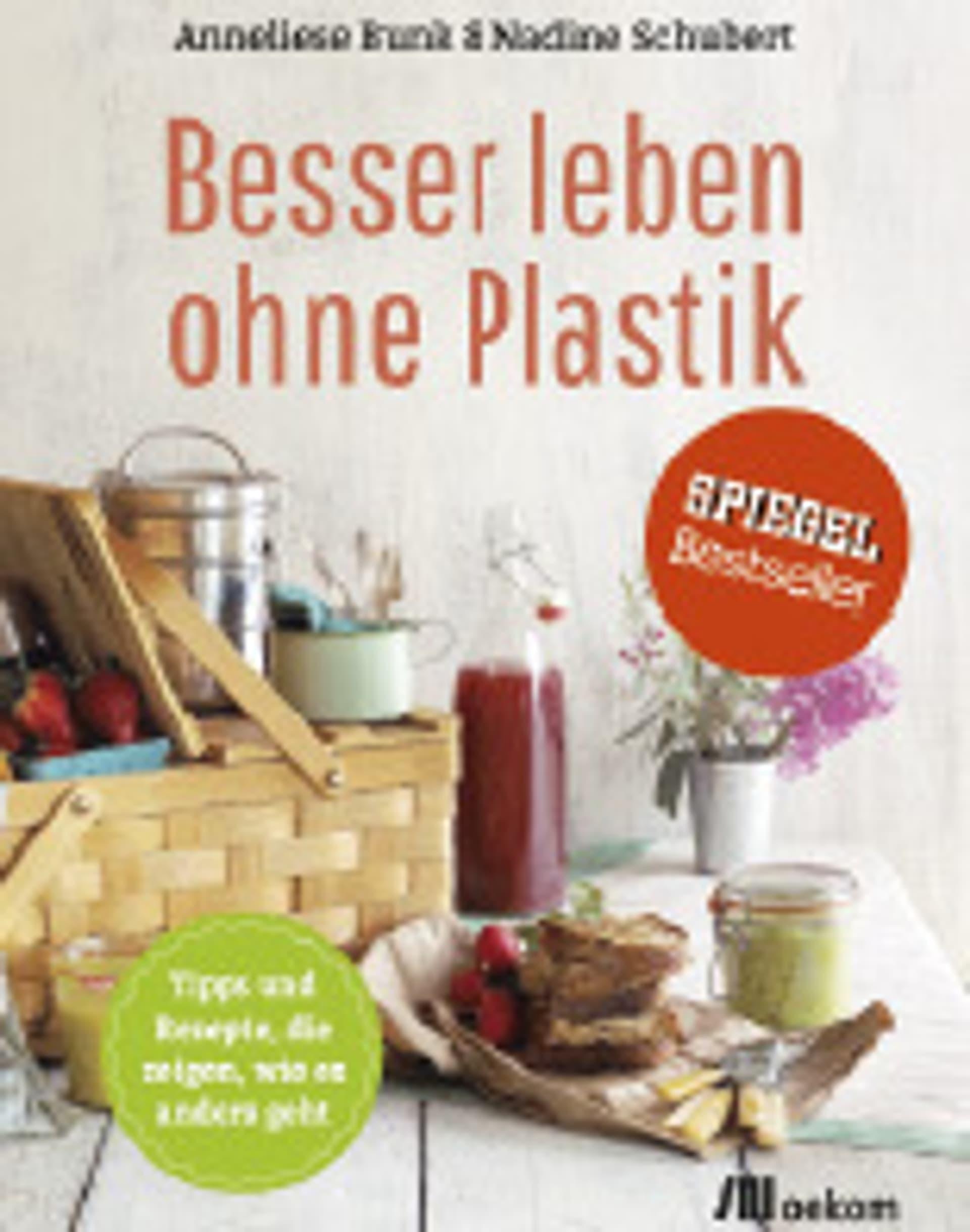 Schubert, Nadine;  Besser leben  ohne Plastik
